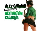 Alex Gaudino ft. Crystal Waters - Destination Calabria