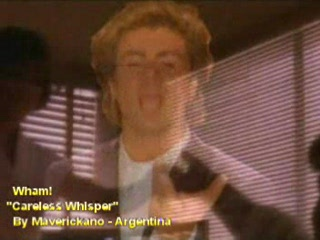 Wham! - Careless Whisper-(VideoClip By Maverickano-Buenos Aires-Argentina)-(Murmullo descuidado)-