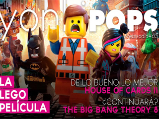 YP#63: ANÁLISIS La LEGO Pelí­cula + SERIE House of Cards 2 + SERIE The Big Bang Theory 8 [YonkiPOPS]