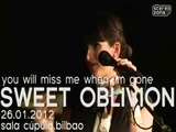 SWEET OBLIVION - You Will Miss Me When I'm Gone
